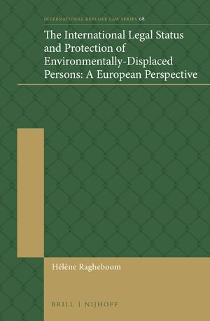 Cover The International Legal Status and Protection of Environmentally-Displaced Persons: A European Perspective