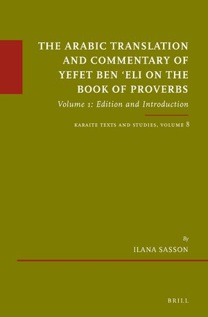 Cover The Arabic Translation and Commentary of Yefet ben 'Eli on the Book of Proverbs