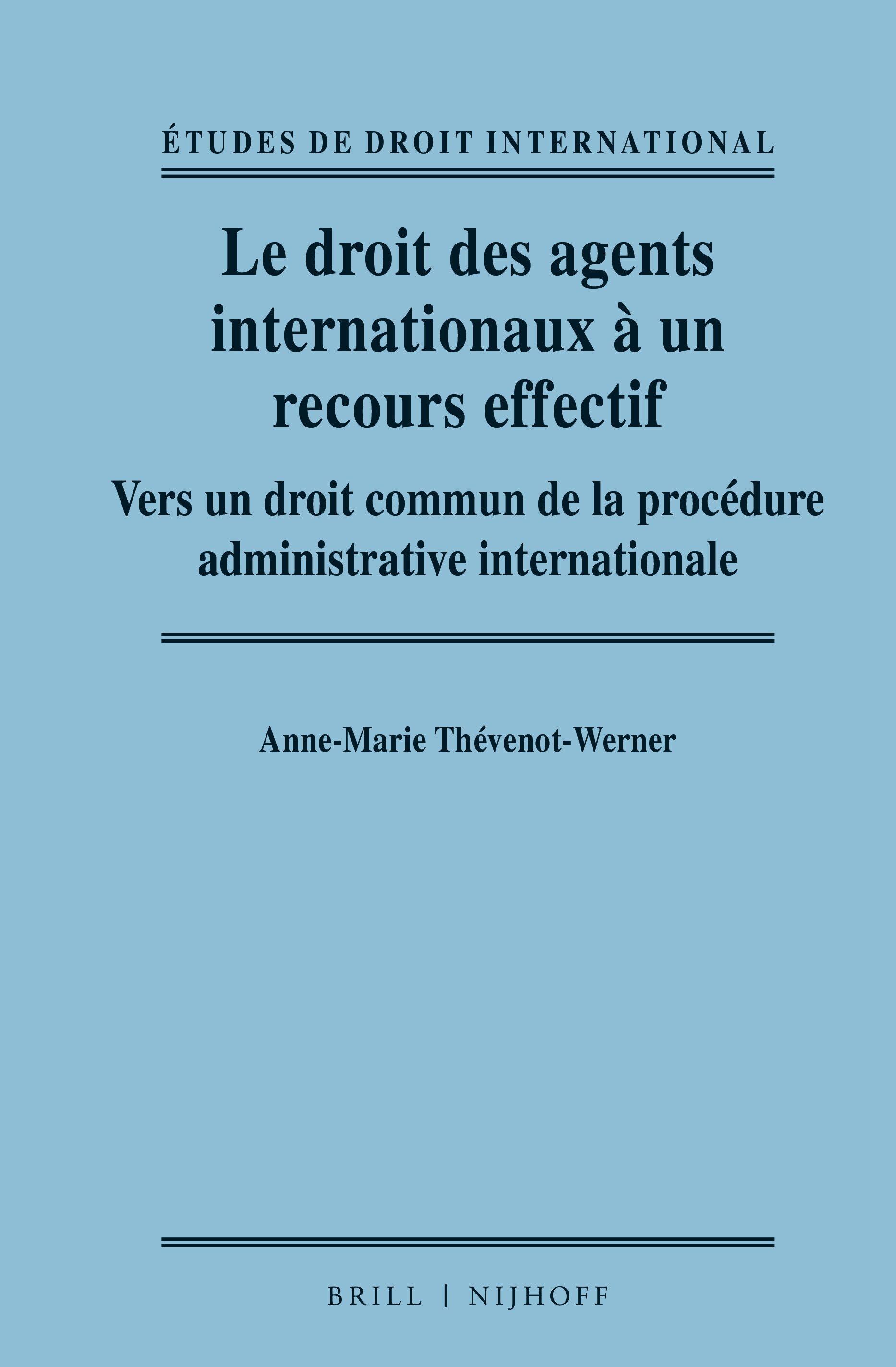 Le Droit Des Agents Internationaux A Un Recours Effectif Vers Un Droit Commun De La Procedure Administrative Internationale Brill