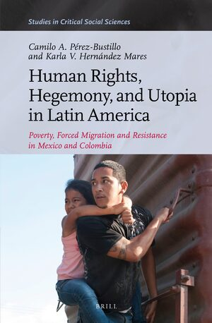 Human Rights, Hegemony, and Utopia in Latin America
