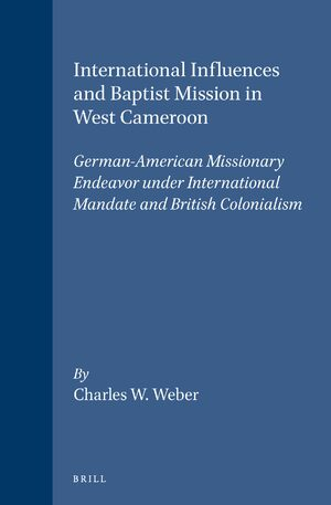 International Influences and Baptist Mission in West Cameroon
