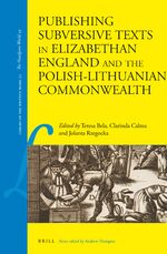 Cover Publishing Subversive Texts in Elizabethan England and the Polish-Lithuanian Commonwealth
