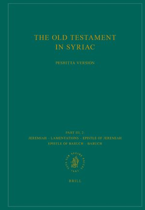 Cover The Old Testament in Syriac according to the Peshiṭta Version, Part III Fasc. 2. Jeremiah – Lamentations – Epistle of Jeremiah – Epistle of Baruch – Baruch