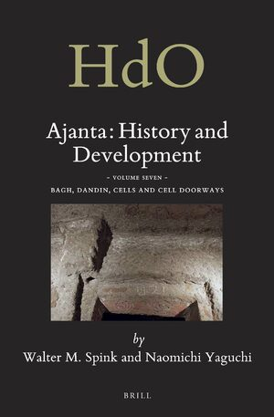 Cover Ajanta: History and Development, Volume 7 Bagh, Dandin, Cells and Cell Doorways