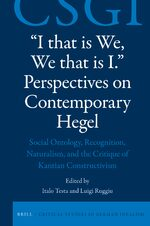 """I that is We, We that is I."" Perspectives on Contemporary Hegel"