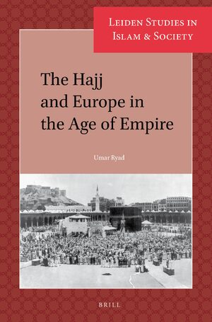Cover The Hajj and Europe in the Age of Empire