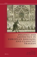 Politics and Aesthetics in European Baroque and Classicist Tragedy