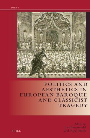 Cover Politics and Aesthetics in European Baroque and Classicist Tragedy