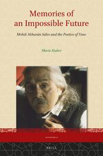 Cover Memories of an Impossible Future: Mehdi Akhavān Sāles and the Poetics of Time