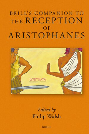 Cover Brill's Companion to the Reception of Aristophanes