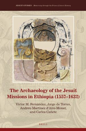 Cover The Archaeology of the Jesuit Missions in Ethiopia (1557-1632)