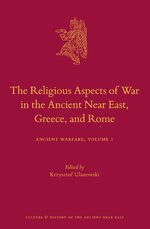 Cover The Religious Aspects of War in the Ancient Near East, Greece, and Rome