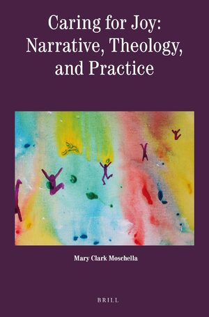 Cover Caring for Joy: Narrative, Theology, and Practice