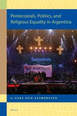 Pentecostals, Politics, and Religious Equality in Argentina