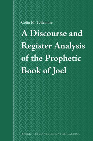 Cover A Discourse and Register Analysis of the Prophetic Book of Joel
