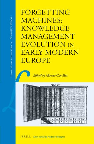 Forgetting Machines: Knowledge Management Evolution in Early Modern Europe