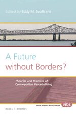 A Future without Borders? Theories and practices of cosmopolitan peacebuilding