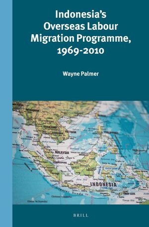 Cover Indonesia's Overseas Labour Migration Programme, 1969-2010