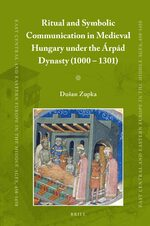 Cover Ritual and Symbolic Communication in Medieval Hungary under the Árpád Dynasty (1000 - 1301)
