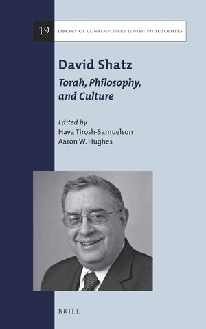 Cover David Shatz: Torah, Philosophy, and Culture