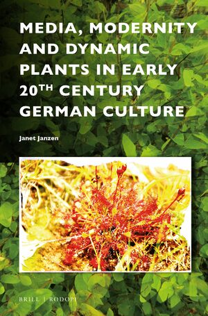Cover Media, Modernity and Dynamic Plants in Early 20th Century German Culture