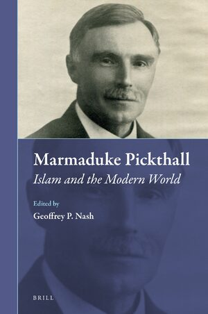 Cover Marmaduke Pickthall: Islam and the Modern World