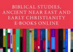 Cover Biblical Studies, Ancient Near East and Early Christianity E-Books Online, Collection 2017