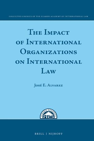 The Impact of International Organizations on International Law