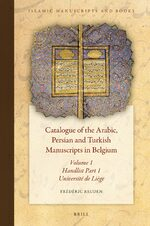 Cover Catalogue of the Arabic, Persian and Turkish Manuscripts in Belgium Volume 1 Handlist Part 1