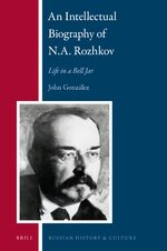 Cover An Intellectual Biography of N.A. Rozhkov