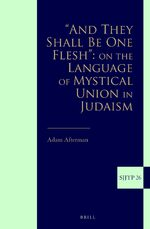 "Cover ""And They Shall Be One Flesh"": On The Language of Mystical Union in Judaism"