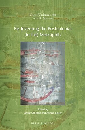 Cover Re-Inventing the Postcolonial (in the) Metropolis