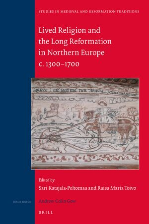 Cover Lived Religion and the Long Reformation in Northern Europe c. 1300–1700