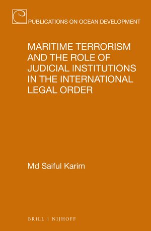 Maritime Terrorism and the Role of Judicial Institutions in the International Legal Order