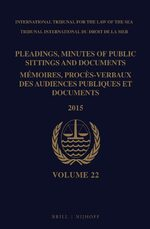 Cover Pleadings, Minutes of Public Sittings and Documents / Mémoires, procès-verbaux des audiences publiques et documents, Volume 22 (2015)(2 vols)