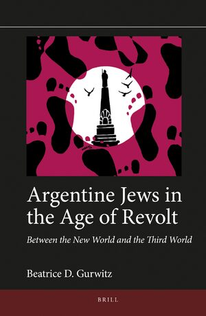 Argentine Jews in the Age of Revolt