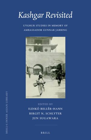 Kashgar Revisited: Uyghur Studies in Memory of Ambassador Gunnar Jarring