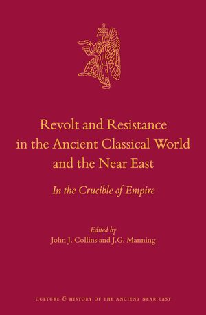 Cover Revolt and Resistance in the Ancient Classical World and the Near East