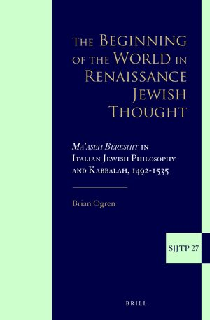 Cover The Beginning of the World in Renaissance Jewish Thought