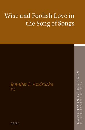 Cover Wise and Foolish Love in the Song of Songs