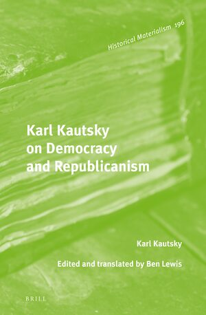 Cover Karl Kautsky on Democracy and Republicanism