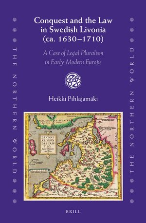 Cover Conquest and the Law in Swedish Livonia (ca. 1630–1710)