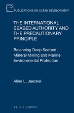 Cover The International Seabed Authority and the Precautionary Principle