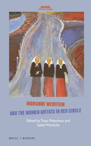 Cover Marianne Werefkin and the Women Artists in Her Circle