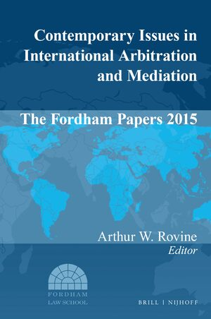 Cover Contemporary Issues in International Arbitration and Mediation: The Fordham Papers 2015