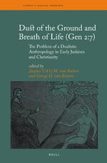 Cover Dust of the Ground and Breath of Life (Gen 2:7) - The Problem of a Dualistic Anthropology in Early Judaism and Christianity