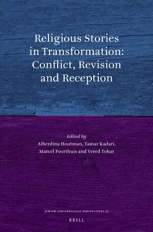 Cover Religious Stories in Transformation: Conflict, Revision and Reception