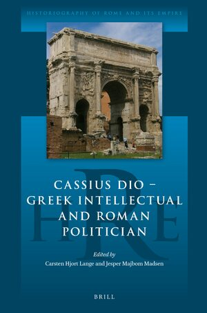 Cassius Dio: Greek Intellectual and Roman Politician