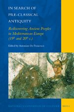 Cover In Search of Pre-Classical Antiquity: Rediscovering Ancient Peoples in Mediterranean Europe (19th and 20th c.)