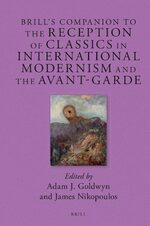 Cover Brill's Companion to the Reception of Classics in International Modernism and the Avant-Garde